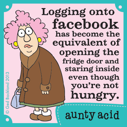 Logging onto facebook  has become the equivalent of opening the fridge door and staring inside even though you're not hungry.