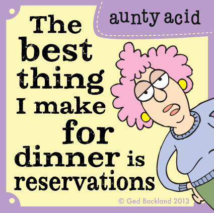 The best thing I make for dinner is reservations.