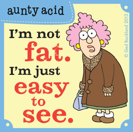 Aunty Acid Comic Strip for June 14, 2013