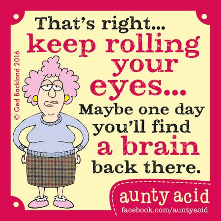 Aunty Acid for Aug 4, 2016 Comic Strip