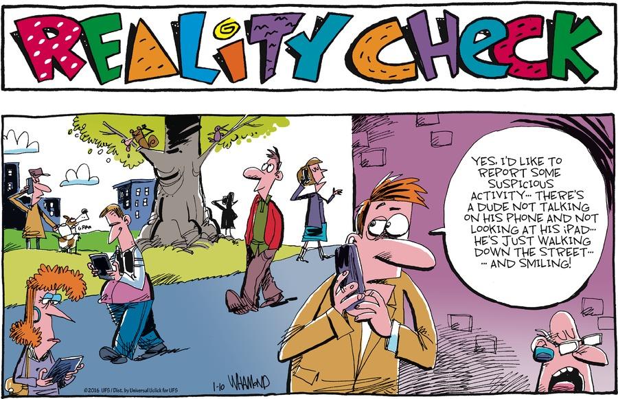 Reality Check Comic Strip for January 10, 2016