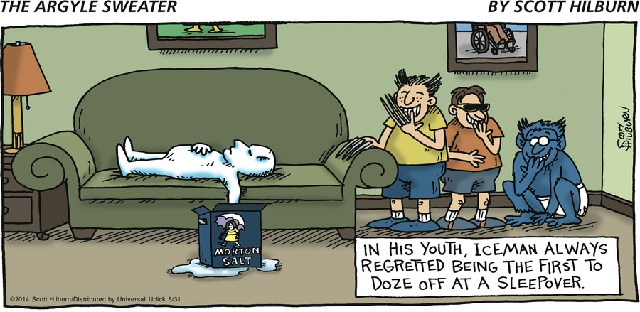 In his youth, Iceman always regretted being the first to doze off at a sleepover.