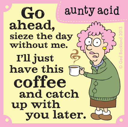Aunty Acid Comic Strip for July 03, 2013
