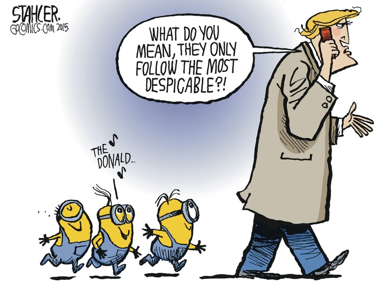 Donald Trump is being followed by some Minions, who are enamored with him. Trump: What do they mean, they only follow the most despicable?!