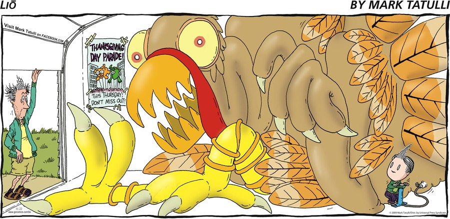 Lio by Mark Tatulli THANKSGIVING DAY PARADE! THIS THURSDAY!  DON'T MISS OUT!