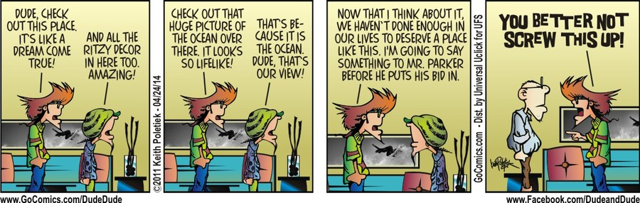 Dude and Dude Comic Strip for April 24, 2014