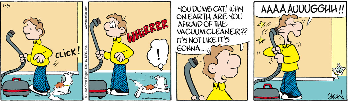 """Click! Whirrrr Norman says, """"You dumb cat! Why on earth are you afraid of the vacuum cleaner?? It's not like it's gonna?"""" Aaaaauuuuggghhh!!"""""""