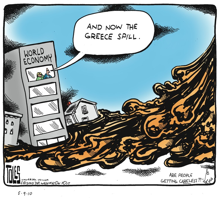 World Economy Man: And now the Greece spill. Tom: Are people getting careless??