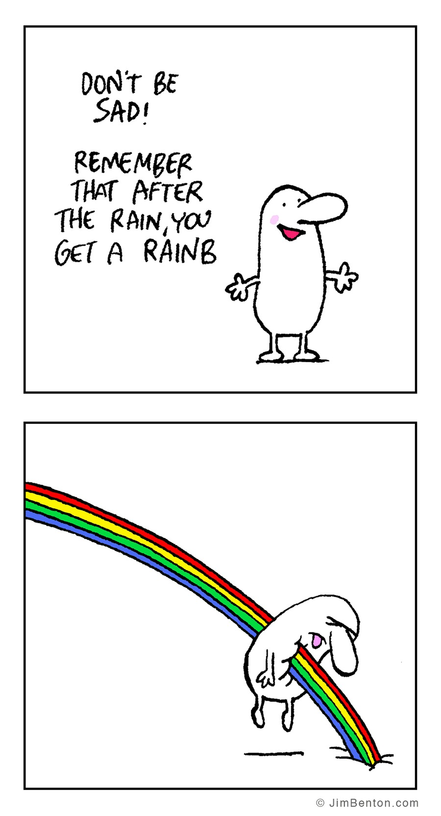 Don't be sad!~ remember that after the rain, you get a rainb