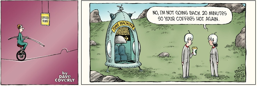 Speed Bump by Dave Coverly on Sun, 03 Oct 2021