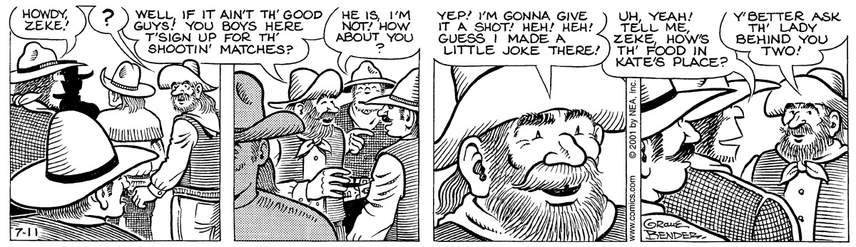 """""""Howdy, Zeke!"""" ? """"Well, if it ain't th' good guys! You boys here t'sign up for th' shootin' matches?"""" """"He is, I'm not! How about you?"""" """"Yep! I'm gonna give it a shot! Heh! Heh! Guess I made a little joke there!"""" """"Uh, yeah! Tell me, Zeke, how's th' food in Kate's place?"""" """"Y'better ask th' lady behind you two!"""""""