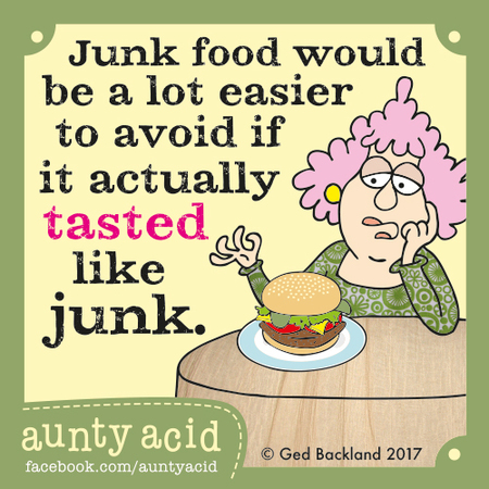 Junk food would be a lot easier to avoid if it actually tasted like junk.