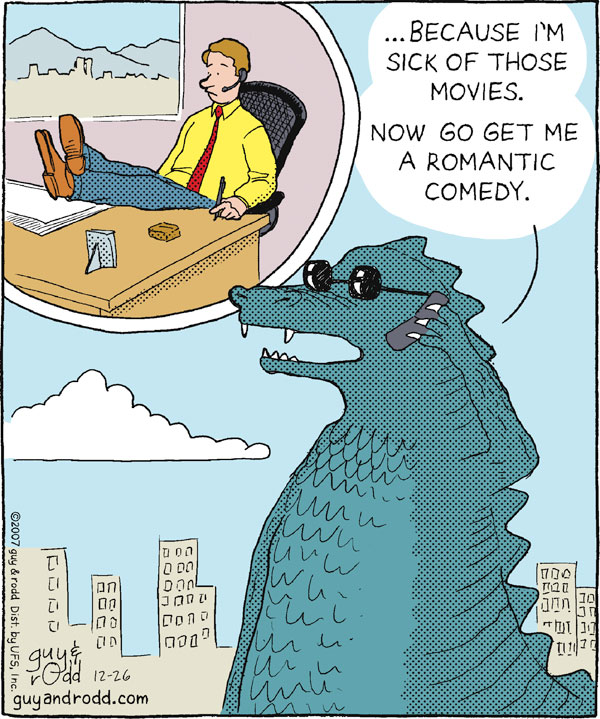 ...Because I'm sick of those movies. Now go get me a romantic comedy.