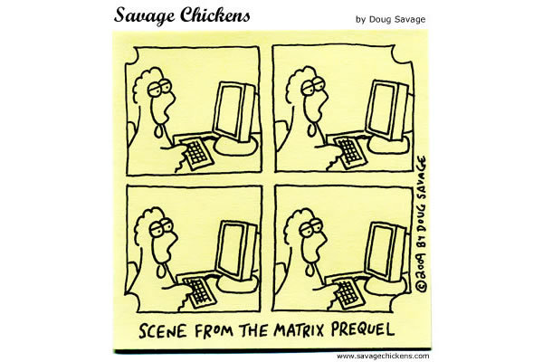 Savage Chickens Comic Strip for April 26, 2013