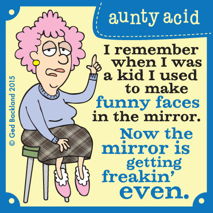 Aunty Acid for Apr 29, 2015 Comic Strip