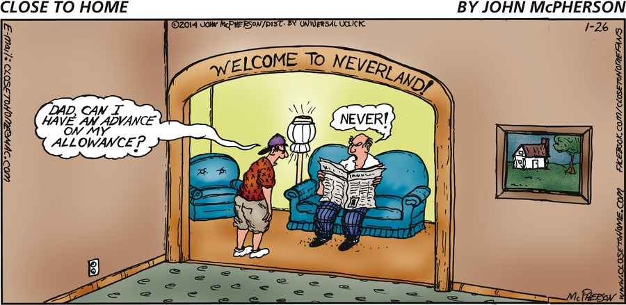 Kid: Dad, can I have an advance on my allowance?
