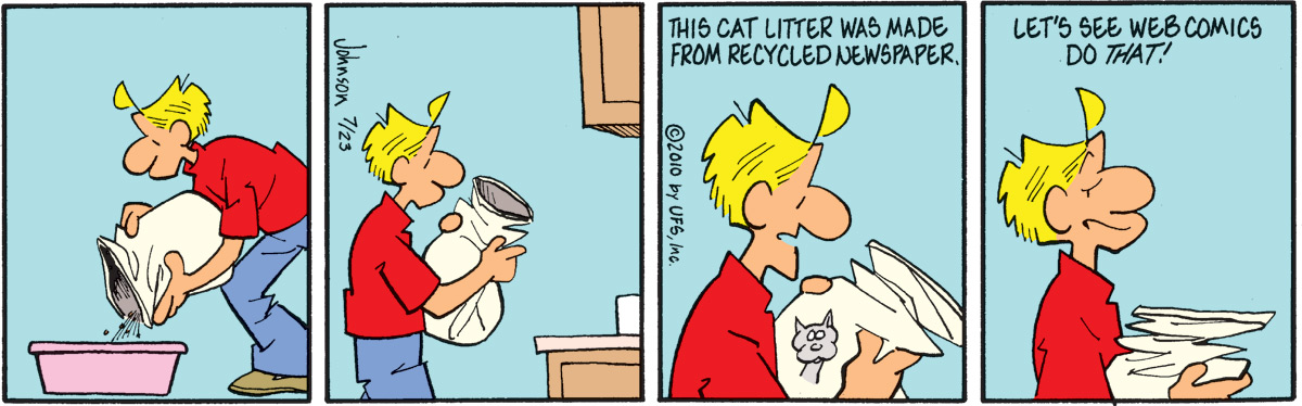 "Arlo says, ""This cat litter was made from recycled newspaper."" Arlo says, ""Let's see web comics do that!"""