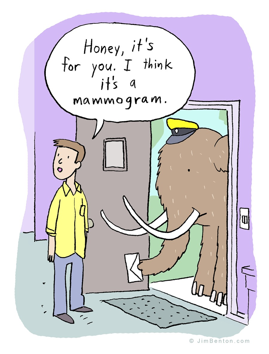 Honey, it's for you. I think it's a mommogram.