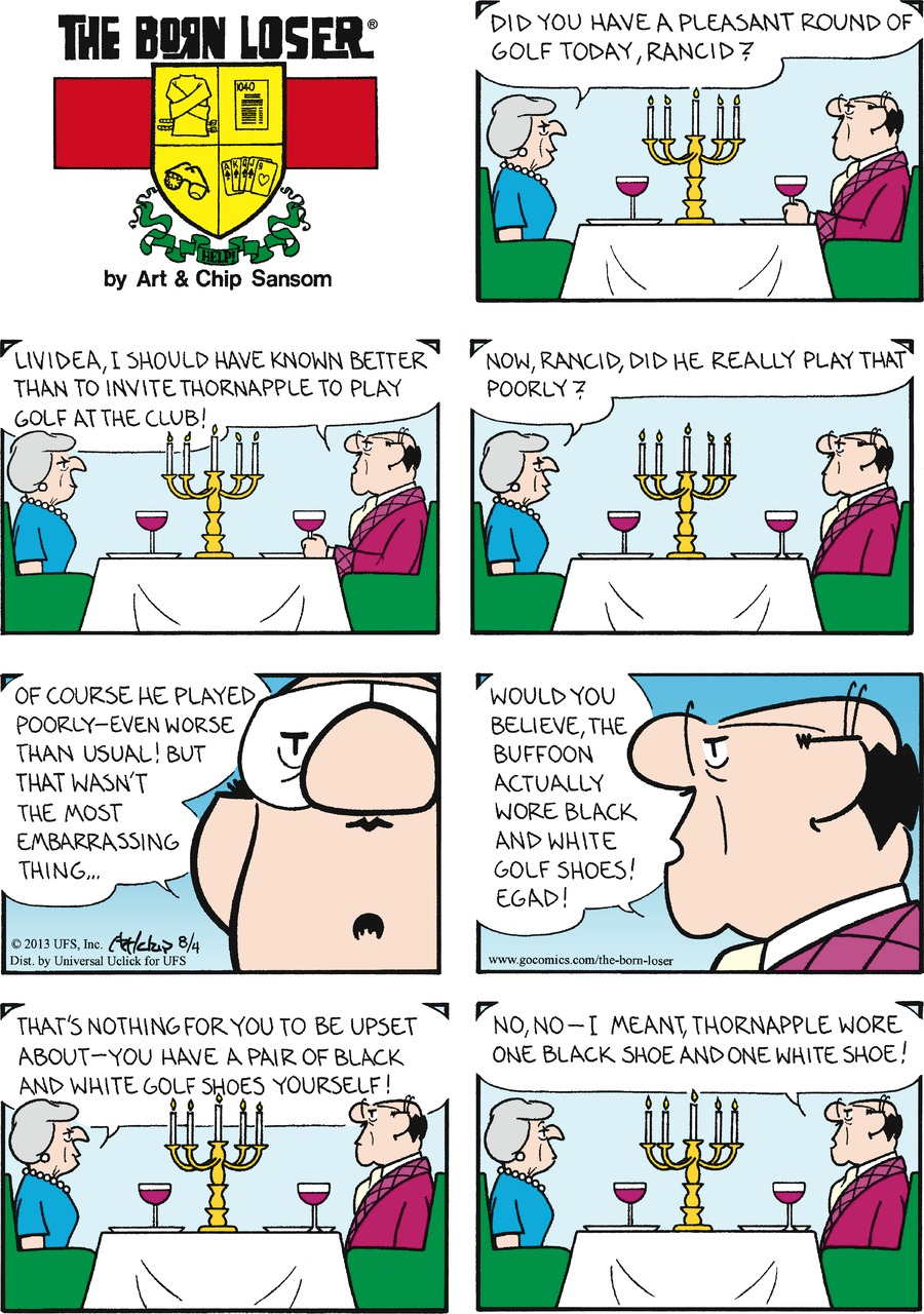 The Born Loser Comic Strip for August 04, 2013