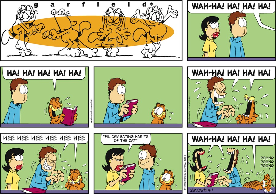 Garfield:  Wah-ha! Ha! Ha! Ha!  Ha! Ha! Ha! Ha! Ha!