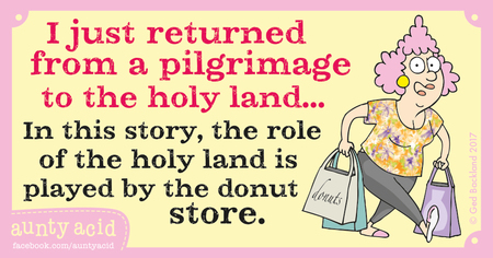 I just returned from pilgrimage to the holy land... In this story, the role of the holy land is played by the donut store.