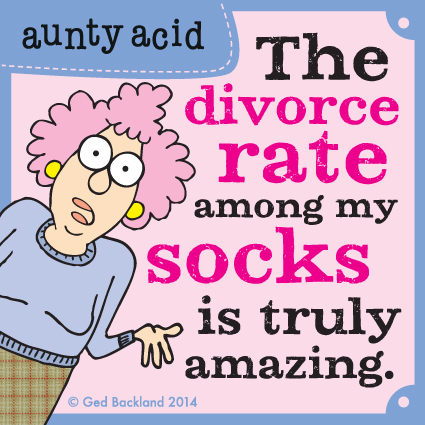 The divorce rate among my socks is truly amazing.