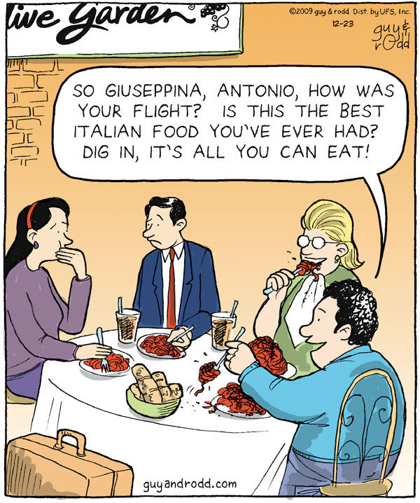 Man: So Giuseppina, Antonio, how was your flight? Is this the best Italian food you've ever had? Dig in, it's all you can eat!