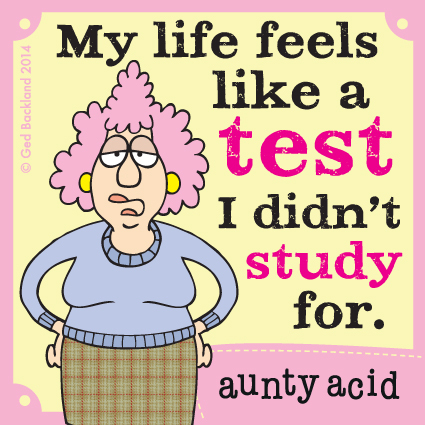 Aunty Acid Comic Strip for May 15, 2014