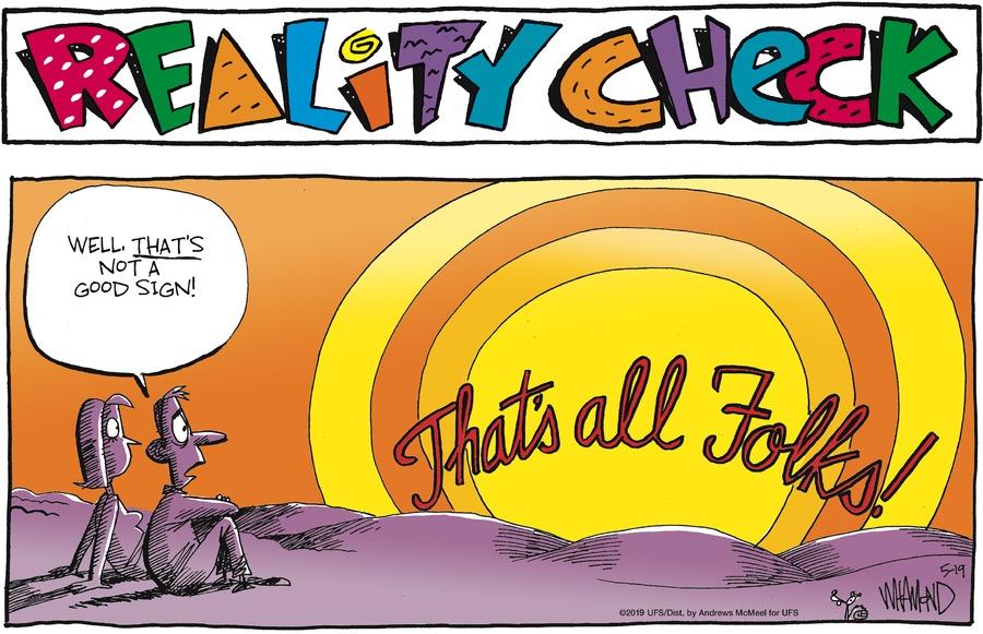 Reality Check Comic Strip for May 19, 2019