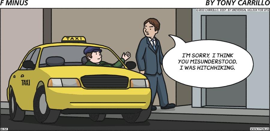 Man in suit: I'm sorry, I think you misunderstood. I was hitchhiking.