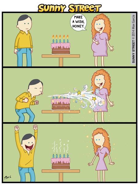 Make a wish, honey.