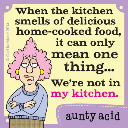 When the kitchen smells of delicious home-cooked food, it can only mean one thing...We're not in my kitchen.