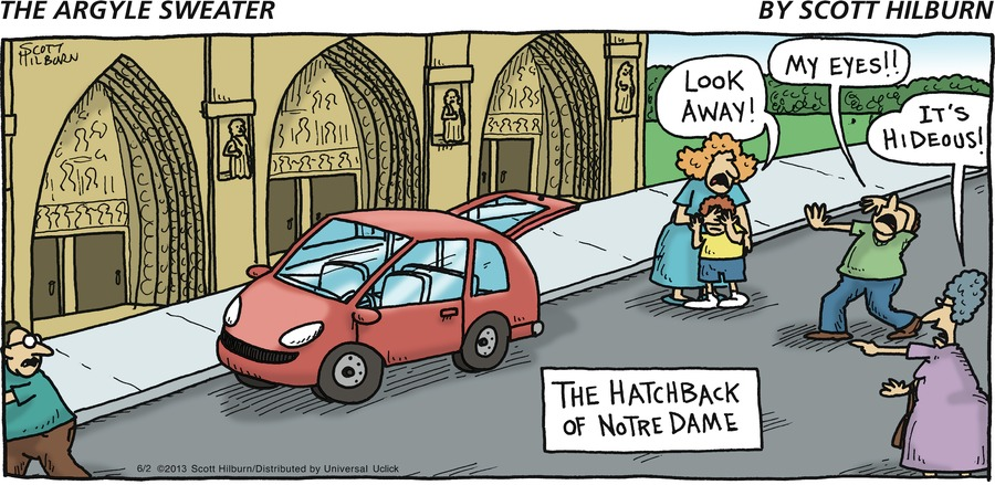 Woman: Look away! Man: My eyes!! Old woman: It's hideous! The Hatchback of Notre Dame