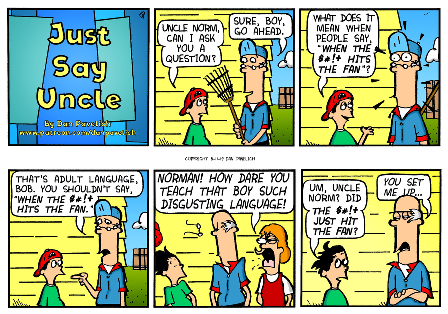 Just Say Uncle by Dan Pavelich for August 11, 2019