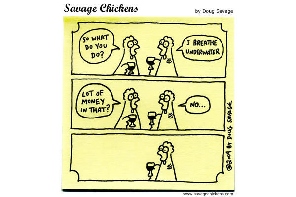 Savage Chickens Comic Strip for May 15, 2013