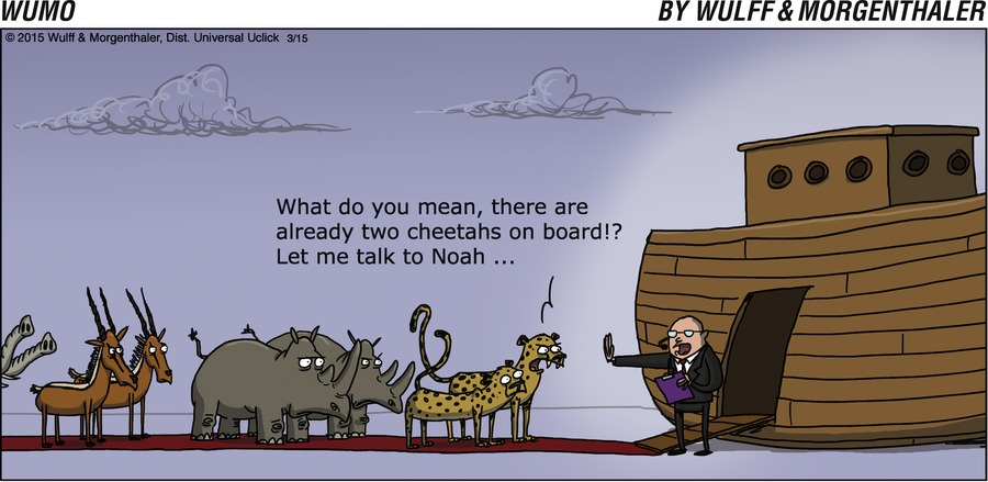 What do you mean, there are already two cheetahs on board!? Let me talk to Noah ...