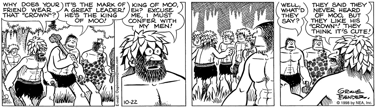 """Man: Why does your friend wear that """"crown""""? Alley oop: It's the mark of a great leader! He's the king of moo! Man: King of moo, eh? excuse me, I must confer with my men! Alley oop: Well, what'd they say? Man: they said that never heard of moo, but they like his """"Crown""""! They think it's cute!"""