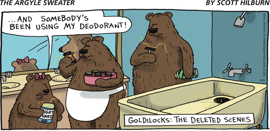 "BABY BEAR: ""...AND SOMEBODY'S BEEN USING MY DEODORANT!"" GOLDILOCKS: THE DELETED SCENES"