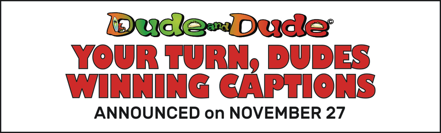 Dude and Dude Comic Strip for November 26, 2019