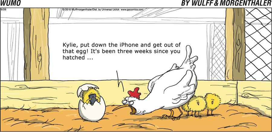 Kylie, put down the iPhone and get out of that egg!  It's been three weeks since you hatched....