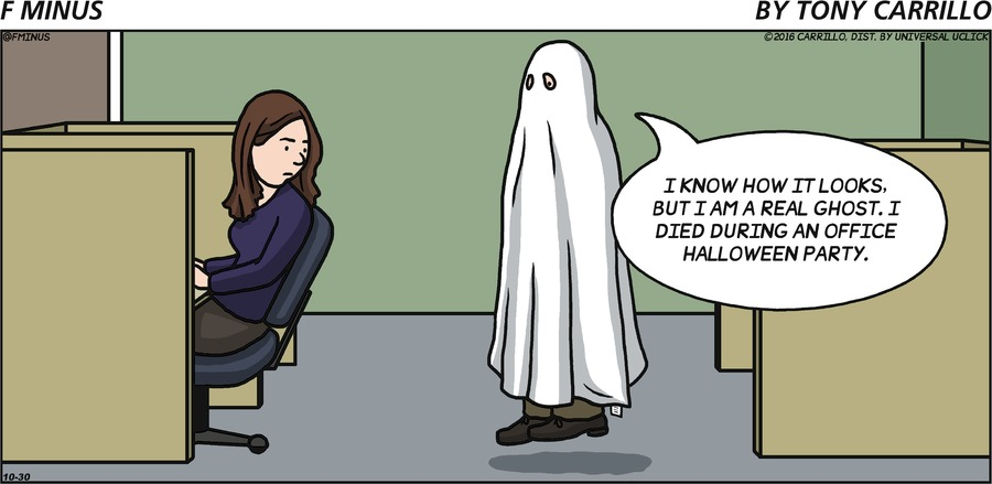 Ghost: I know how it looks, but I am a real ghost. I died during an office Halloween party.