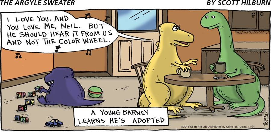 Dinosaur: I love you, and you love me, Neil. But he should hear it from us and not the color wheel. A Young Barney Learns He's Adopted
