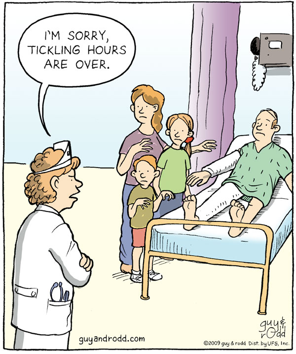 """Nurse says, """"I'm sorry, tickling hours are over."""""""