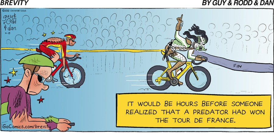 It would be hours before someone realized that a predator had won the tour de france.