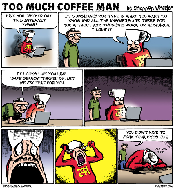 Too Much Coffee Man for May 15, 2013 Comic Strip