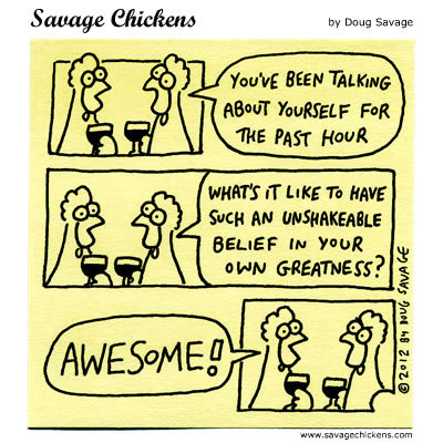 Savage Chickens Comic Strip for August 29, 2016