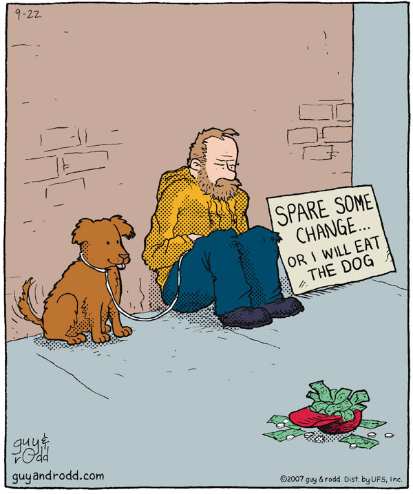 Spare some change...or I will eat the dog