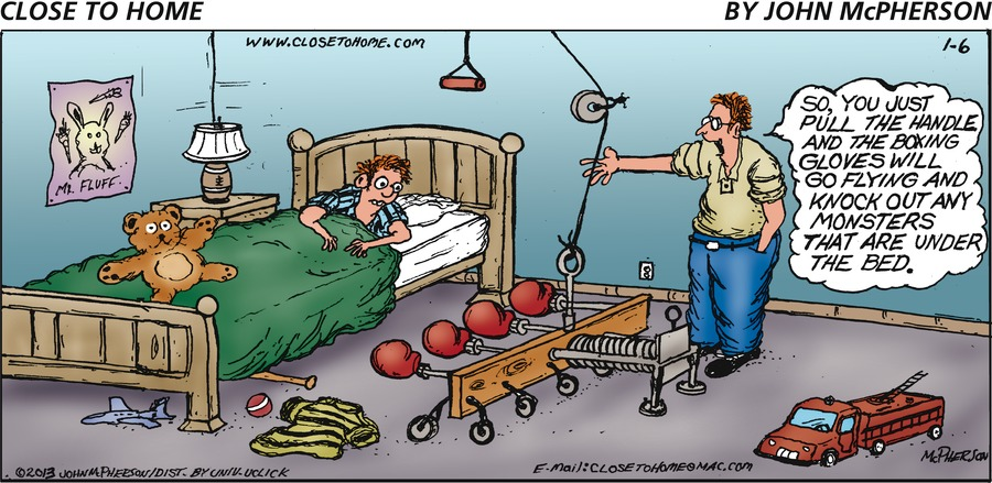 SO, YOU JUST PULL THE HANDLE AND THE BOXING GLOVES WILL GO FLYING AND KNOCK OUT ANY MONSTERS THAT ARE UNDER THE BED.