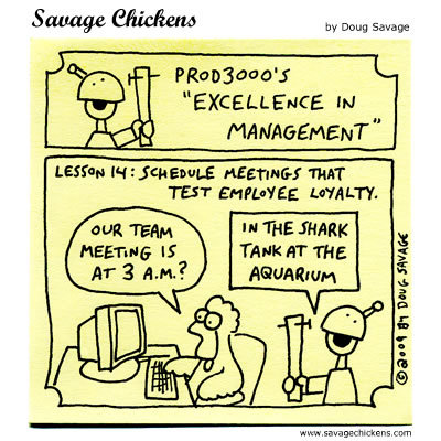 "Prod3000's ""Excellence in Management"" Lesson 14: Schedule meetings that test employee loyalty.