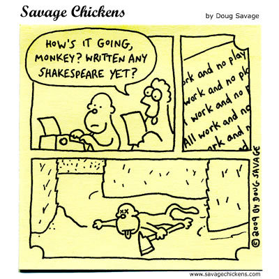 Chicken: How's it going, monkey? Written any Shakespeare yet?